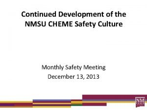 Continued Development of the NMSU CHEME Safety Culture