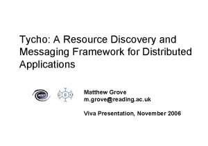 Tycho A Resource Discovery and Messaging Framework for