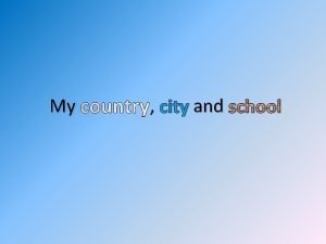 My city and school COUNTRY POLAND POLAND country