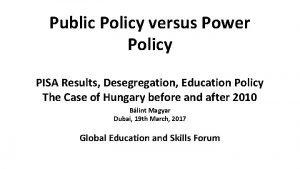 Public Policy versus Power Policy PISA Results Desegregation