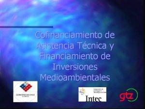 Cofinanciamiento de Asistencia Tcnica y Financiamiento de Inversiones