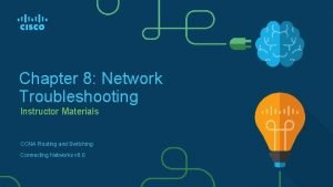 Chapter 8 Network Troubleshooting Instructor Materials CCNA Routing