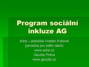 Program sociln inkluze AG Adra poboka Hradec Krlov