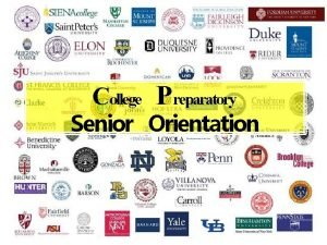 College P reparatory Senior Orientation Senior Students Students