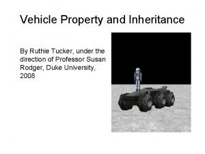 Vehicle Property and Inheritance By Ruthie Tucker under