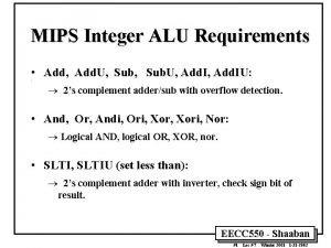 MIPS Integer ALU Requirements Add Add U Sub