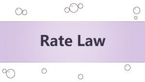 Rate Law rate a Br 2 rate k