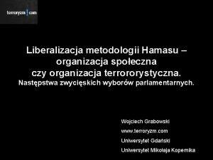 Liberalizacja metodologii Hamasu organizacja spoeczna czy organizacja terrororystyczna