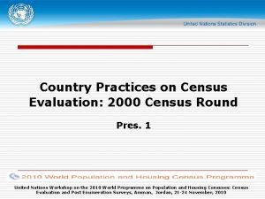 Country Practices on Census Evaluation 2000 Census Round