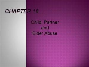 CHAPTER 18 Child Partner and Elder Abuse Family