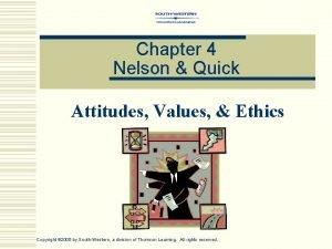 Chapter 4 Nelson Quick Attitudes Values Ethics Copyright