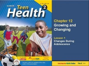 Chapter 12 Growing and Changing Lesson 1 Changes