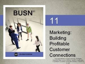 11 Marketing Building Profitable Customer Connections Copyright 2019