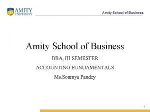 Amity School of Business BBA III SEMESTER ACCOUNTING