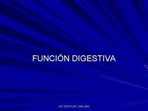 FUNCIN DIGESTIVA IES SERITIUM 2004 2005 Funcin digestiva