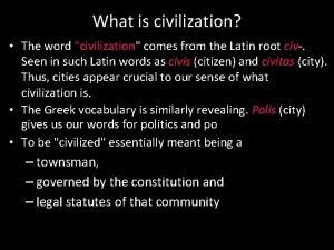 What is civilization The word civilization comes from