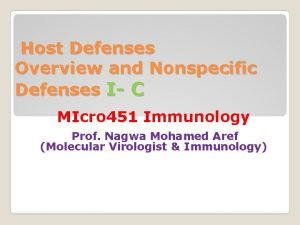 Host Defenses Overview and Nonspecific Defenses I C