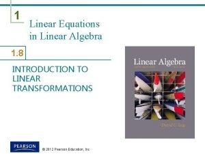 1 Linear Equations in Linear Algebra 1 8