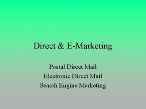 Direct EMarketing Postal Direct Mail Electronic Direct Mail