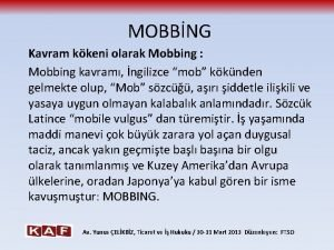 MOBBNG Kavram kkeni olarak Mobbing Mobbing kavram ngilizce
