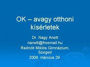 OK avagy otthoni ksrletek Dr Nagy Anett nanettfreemail