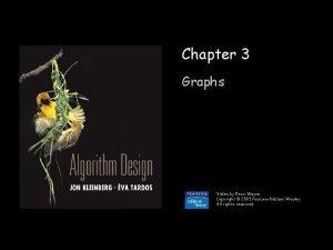 Chapter 3 Graphs Slides by Kevin Wayne Copyright