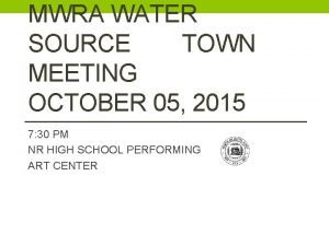 MWRA WATER SOURCE TOWN MEETING OCTOBER 05 2015