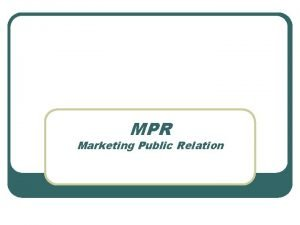 MPR Marketing Public Relation Marketing Public Relation Marketing