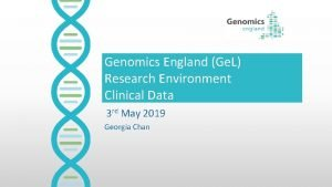 Genomics England Ge L Research Environment Clinical Data
