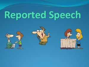 Reported Speech Reported Questions Reported OrdersCommands Reported RequestSuggestions