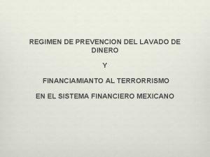 REGIMEN DE PREVENCION DEL LAVADO DE DINERO Y