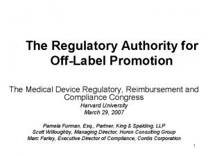 The Regulatory Authority for OffLabel Promotion The Medical