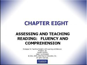 CHAPTER EIGHT ASSESSING AND TEACHING READING FLUENCY AND