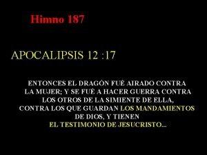 Himno 187 APOCALIPSIS 12 17 ENTONCES EL DRAGN