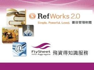 Ref Works www flysheet com tw Ref Works