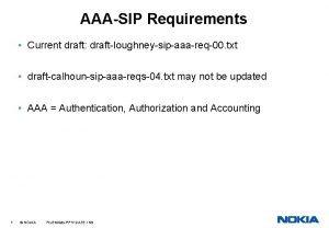AAASIP Requirements Current draft draftloughneysipaaareq00 txt draftcalhounsipaaareqs04 txt