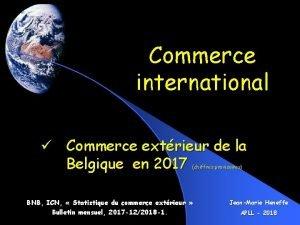 Commerce international Commerce extrieur de la Belgique en