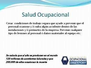 Salud Ocupacional Crear condiciones de trabajo segura que