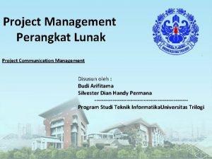 Project Management Perangkat Lunak Project Communication Management Disusun