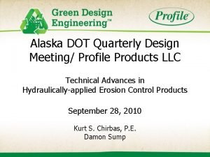 Alaska DOT Quarterly Design Meeting Profile Products LLC