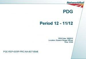 PDG Period 12 1112 PDG Date 220312 Location
