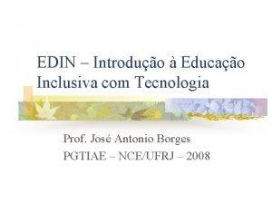 EDIN Introduo Educao Inclusiva com Tecnologia Prof Jos