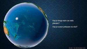Koji je drugi naziv za nau planetu Koji