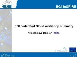 EGIIn SPIRE EGI Federated Cloud workshop summary All