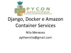 Django Docker e Amazon Container Services Nilo Menezes
