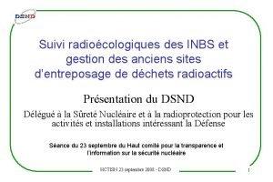 Suivi radiocologiques des INBS et gestion des anciens