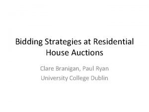 Bidding Strategies at Residential House Auctions Clare Branigan