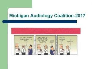 Michigan Audiology Coalition2017 Michigan Audiology Coalition 2017 l