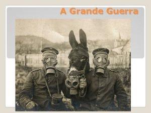 A Grande Guerra A Primeira Guerra Mundial 19141918