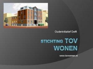 Ouderinitiatief Delft TOV WONEN STICHTING www tovwonen nl